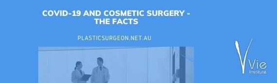 COVID-19 and Cosmetic Surgery – the Facts
