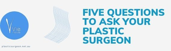 Five Questions To Ask Your Plastic Surgeon