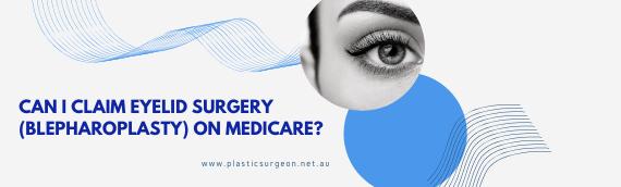 Can I claim eyelid surgery (blepharoplasty) on Medicare?